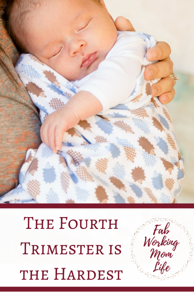Fourth Trimester Hardest | Fab Working Mom Life #parenting #motherhood #baby #newborn #momlife