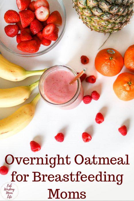 Make this super easy overnight oatmeal lactation breakfast. A healthy breastfeeding-friendly breakfast. | Fab Working Mom Life #breastfeeding #newmom #motherhood #baby #breakfast #lactation