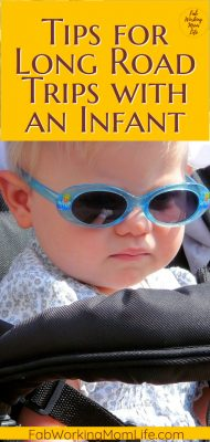 Are you prepareing to take a long road trip with an infant? Read these great tips to help you plan your road trip with baby checklist and be ready for the trip! | Fab Working Mom Life #parenting #travel #travelwithkids #baby #infant