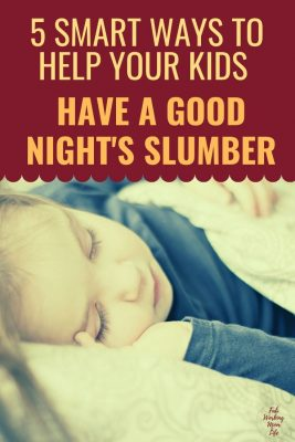 5 Smart Ways to Help Your Kids Have a Good Night's Slumber
