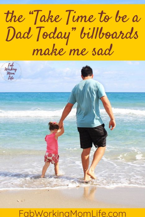 """Why the """"Take Time to be a Dad Today"""" billboards make me sad"""