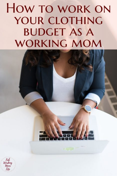 How to work on your clothing budget as a working mom   Fab Working Mom Life