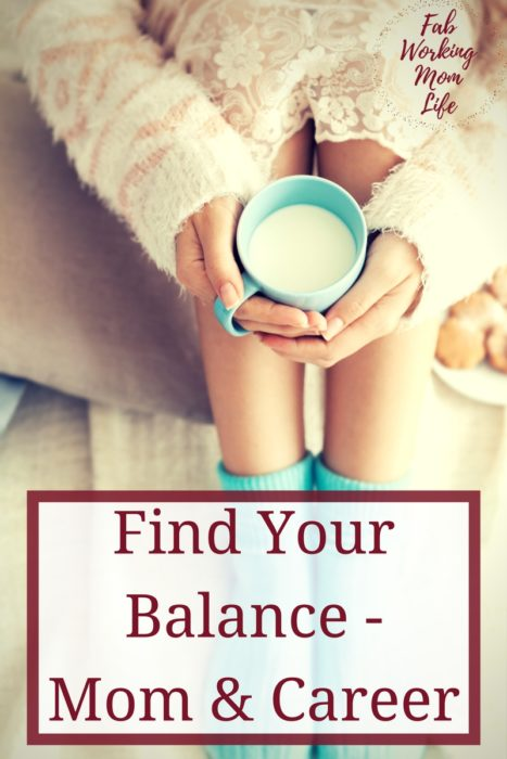 Find Your Balance between Mom and Career | Fab Working Mom Life | balancing work and motherhood