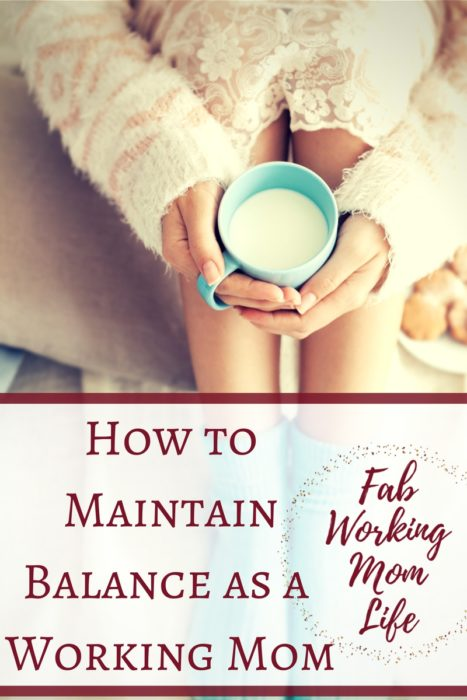 Maintain Balance as a Working Mom | balancing work and motherhood