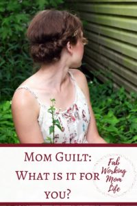 what is mom guilt for you