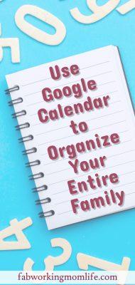 Use Google Calendar to Organize Your Entire Family