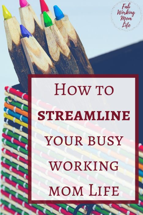 Time saving tips for working moms   How to streamline your life as a busy mom   working mom schedule