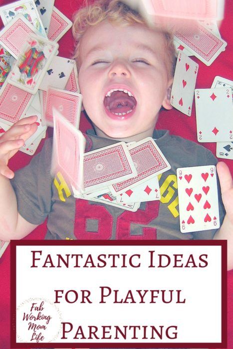 Fantastic Ideas For Playful Parenting