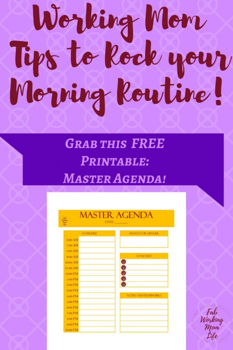 Working Mom Tips to Rock your Morning Routine | Rock your busy mom morning routine | Grab your agenda workbook to organize your mom schedule. Morning Routine Tips for Busy Moms that Will Make You an Organized Rockstar | Find your organized working mom schedule and mom advice to define your morning schedule for working moms | Fab Working Mom Life #workingmom #morningroutine #morning #organize #planner #momadvice