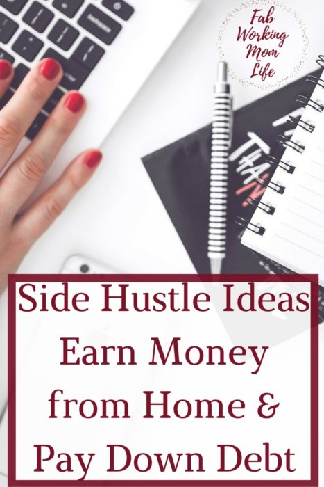 Side Hustle Ideas to earn extra Money from Home and Pay Down Debt