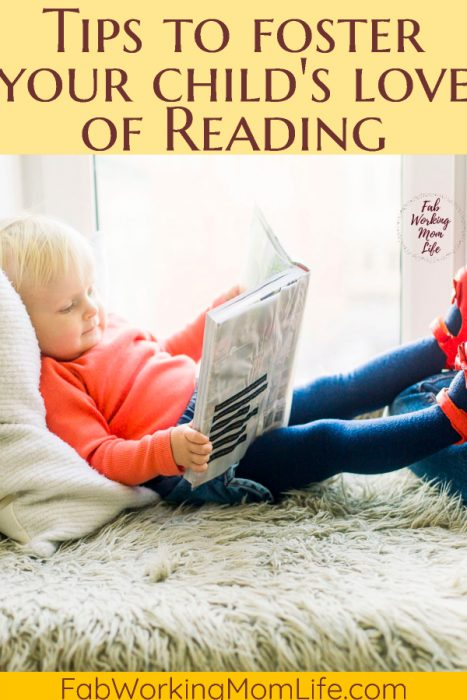 Are you looking for mom advice on how to Make Reading Exciting For Your Child? Read these Tips to Foster Your Child's Love of Reading | Fab Working Mom Life #parenting #momadvice #kids #reading #readaloud #readtokids
