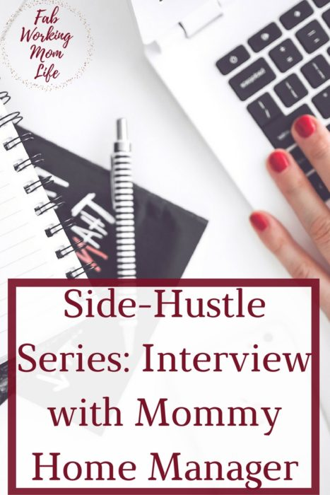 Side-Hustle Series: Interview with Mommy Home Manager