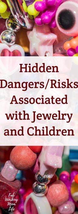 Hidden Dangers/Risks Associated with Jewelry and Children