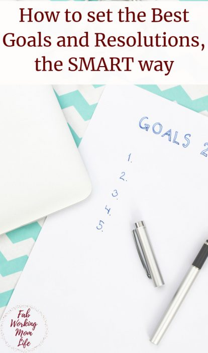 Learn How to set the Best SMART Goals and Resolutions now and get ready to have a successful and productive new year ahead. | Fab Working Mom Life