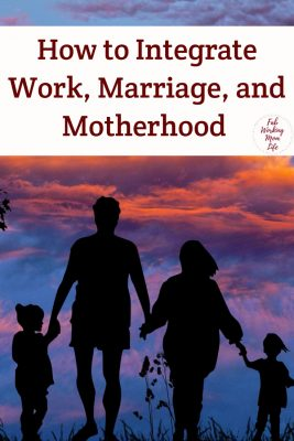 How to Integrate Work, Marriage, and Motherhood for a Successful Multi-Paycheck Household