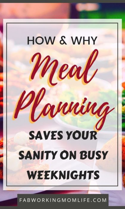 Meal Planning saves your sanity on busy weeknights