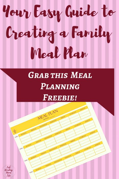 Your Easy Guide to Creating a Family Meal Plan - Grab This Meal Planning Freebie Today | Fab Working Mom Life #mealplan #workingmom #familydinner #dinner #
