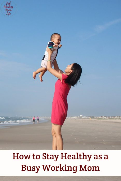 How to Stay Healthy as a Busy Working Mom