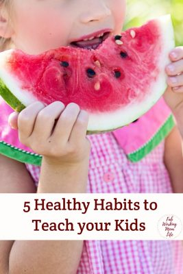Healthy Habits to Teach your Kids
