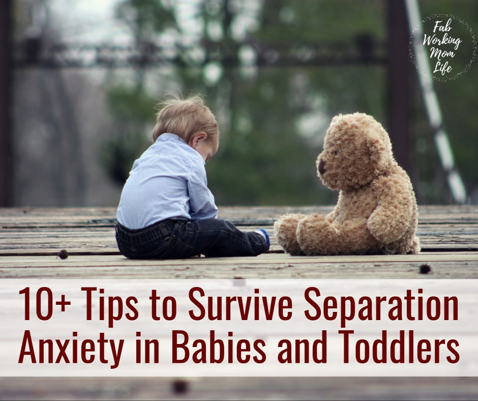10+ Tips to Survive Separation Anxiety in Babies and Toddlers   Fab Working Mom Life #parenting #toddlers #babies #workingmom