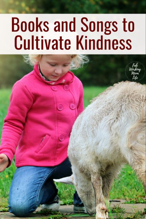 Books and Songs to Cultivate Kindness in Toddlers   Fab Working Mom Life #parenting #toddlers #parentingtips How to teach a child to be kind