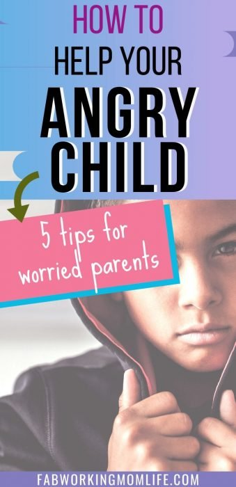 how to help your angry child - tips for worried parents