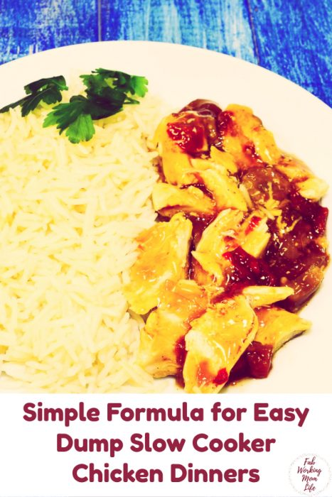 Simple Formula for Easy Dump Slow Cooker Dinners   Fab Working Mom Life   easy chicken dinner   slow cooker chicken dinner   chicken dump dinner   salsa chicken, teriyaki chicken, pineapple chicken recipes #workingmom #chicken #dinner #recipe #familydinner #weeknightdinner dinner ideas family / recipes for family / healthy dinner recipes for family / weeknight dinner / budget meals / budget dinners