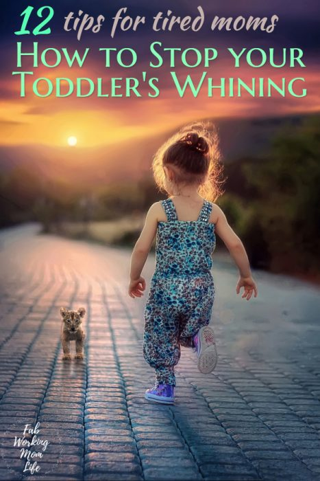 Got a whiny child? Here's some mom advice on how to stop your toddler whining   Fab Working Mom Life #parenting #toddlers #workingmom #nowhining