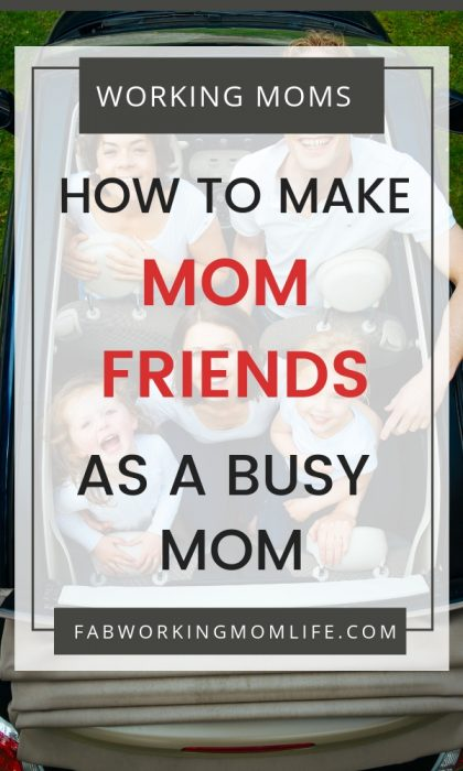 How to make mom friends as a busy working moms