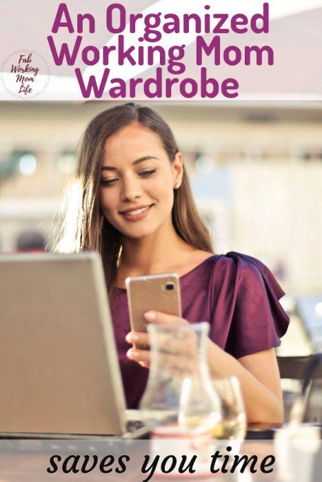 Why an organized Working Mom Wardrobe saves you time | Fab Working Mom Life #workingmom #workingmomlife #momadvice