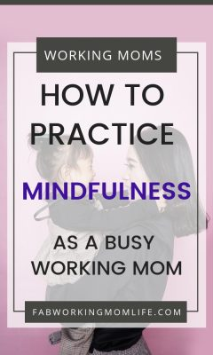 Who practices mindfulness? Read on to see why it is important to practice mindfulness as a mom. Simple ideas for ways to practice mindfulness for busy moms and reasons to seek out postpartum meditation and mindful mother practices. | Fab Working Mom Life #motherhood #workingmomlife #mindfulness #mentalload #selfcare #mentalhealth #happymoms