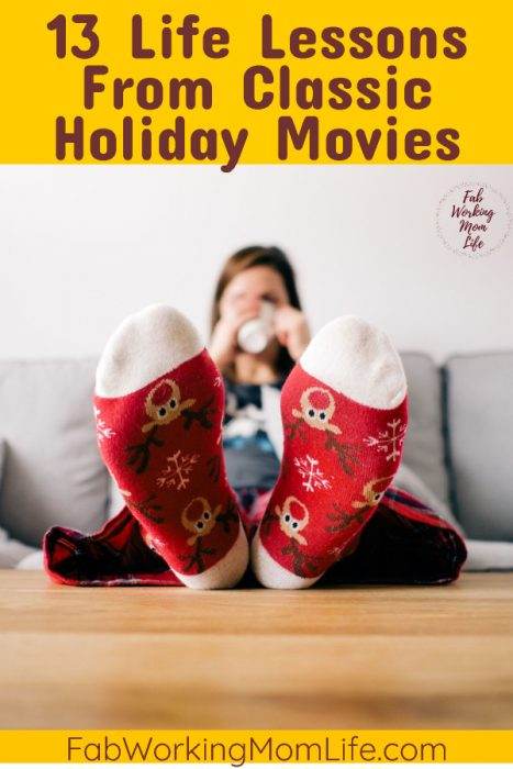 13 Life Lessons From Classic Holiday Movies | Fab Working Mom Life #holiday #christmas #christmasmovies #Movies #holidays #classicmovies