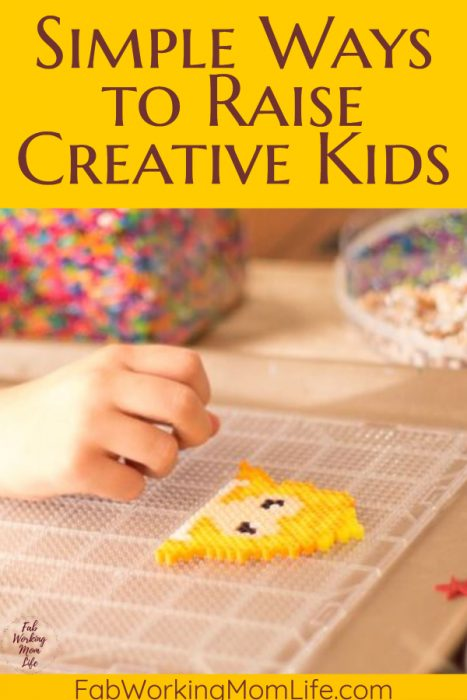 Simple Ways to Raise Creative Kids | Fab Working Mom Life