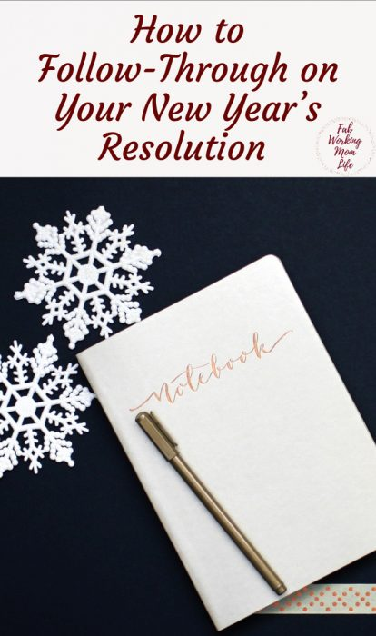 Improving Follow-Through on Your New Year's Resolution   Fab Working Mom Life #goals #resolution #goaldigger #newyearsresolution