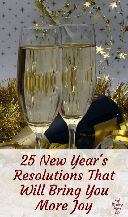 25 New Year's Resolutions That Will Bring You More Joy | Fab Working Mom Life #goals #Joy #happiness #newyear #resolutions #newyearsresolutions