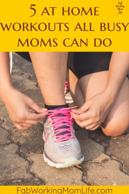 5 at home workouts all busy moms can do
