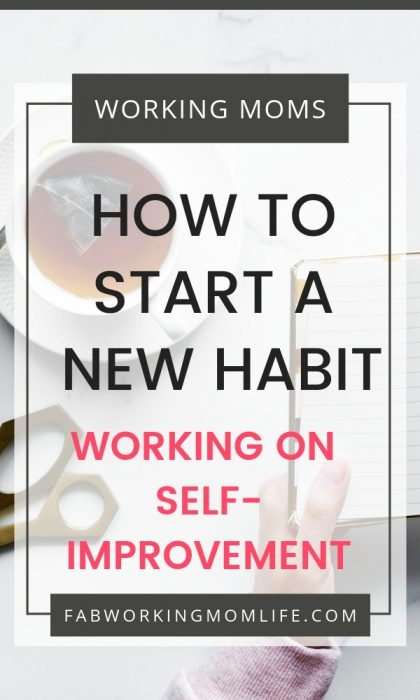 How to start a new habit working on self-improvement. Download this habit tracker now!   Fab Working Mom Life #habit #productivity #selfimprovement #momlife #motherhood #workingmom #workingmomlife #productivitytips