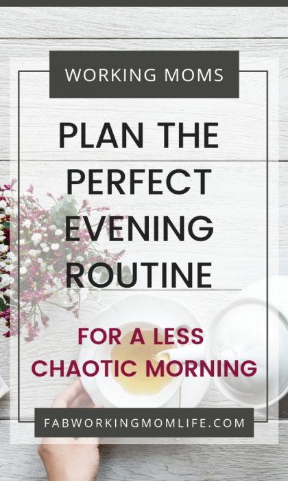Rock your busy working mom schedule with this evening routine checklist and organization tips!| Fab Working Mom Life #workingmom #workingmomlife #productivity #productivitytips #eveningroutine #schedule #planner