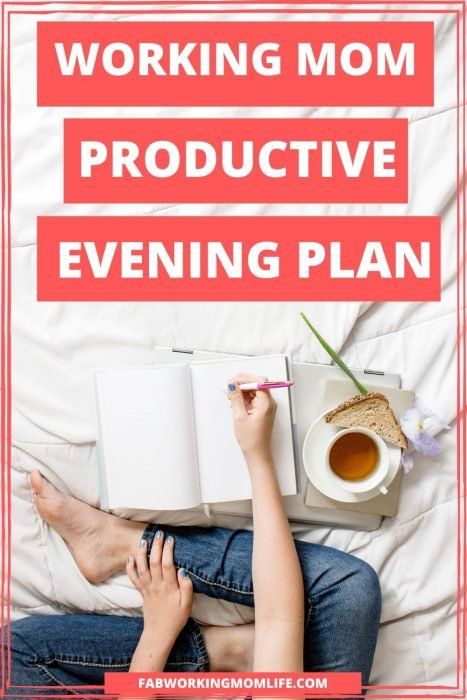 working mom productive evening plan