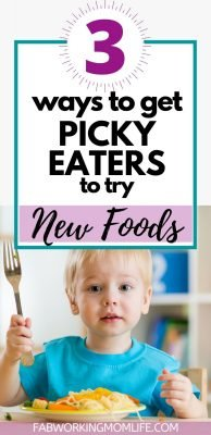 3 ways to get picky eaters to try new foods tall
