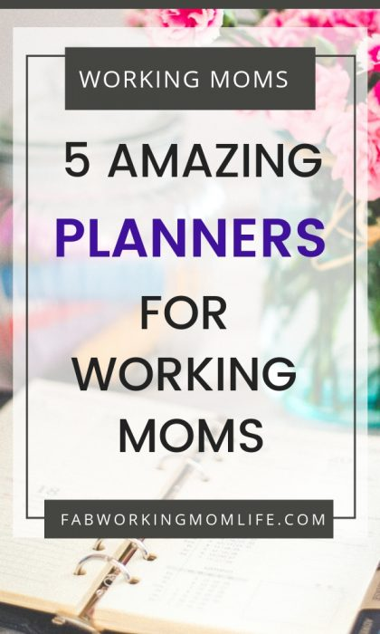 Amazing planners for working moms to help you keep an organized working mom schedule!