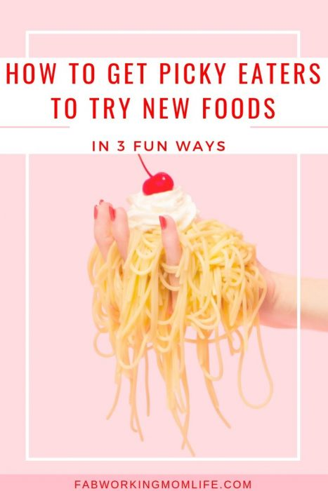 how to get picky eaters to try new foods in 3 fun ways