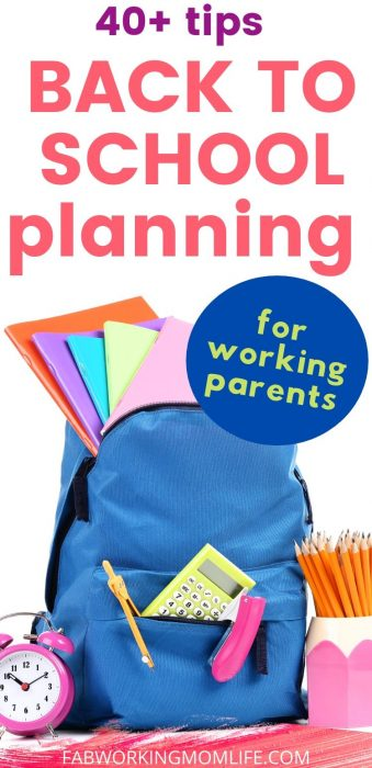 40 plus back to school planning tips for working parents