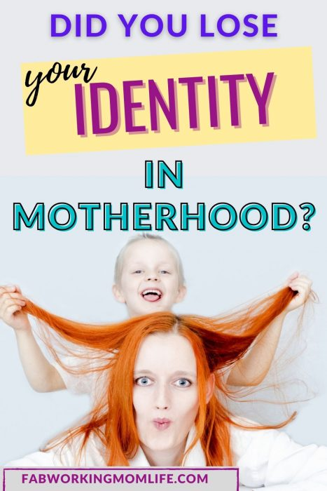 did you lose your identity in motherhood