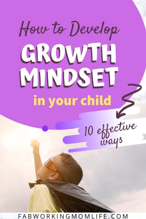 how to develop growth mindset in your child - 10 effective ways