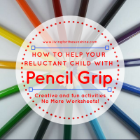 How To Get Your Reluctant Child To Practice Pencil Grip