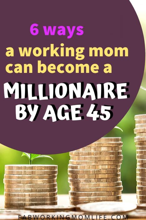 how a working mom can become a millionaire by age 45