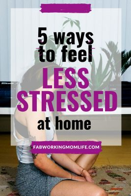 5 ways to feel less stressed at home