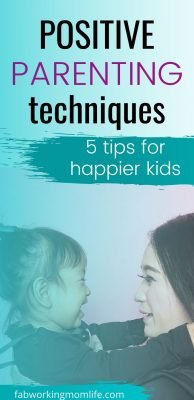 positive parenting techniques for happier kids