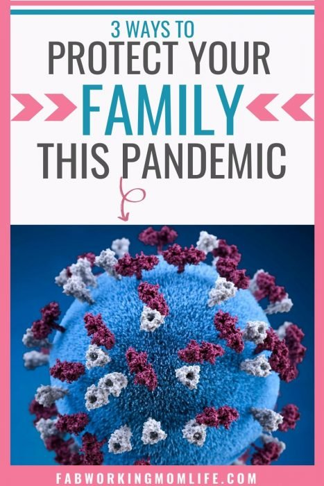 protect your family this pandemic life